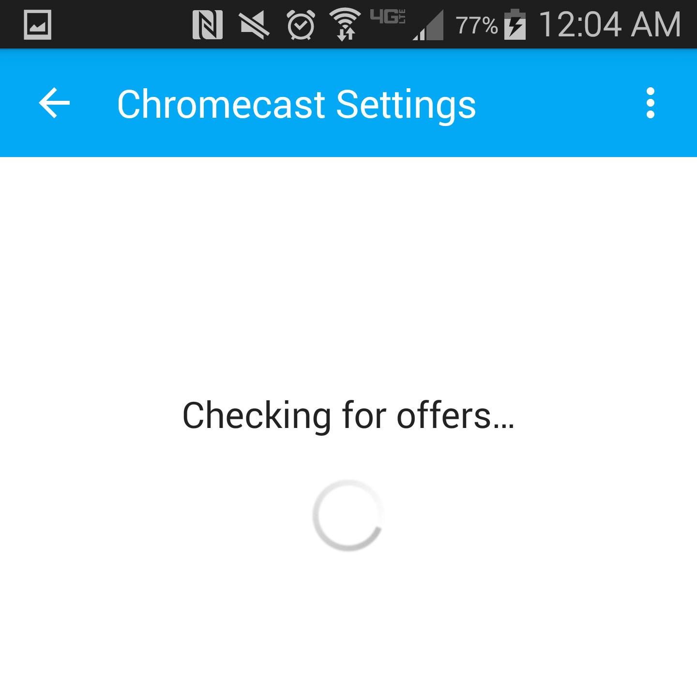 Chromecast checking for offers